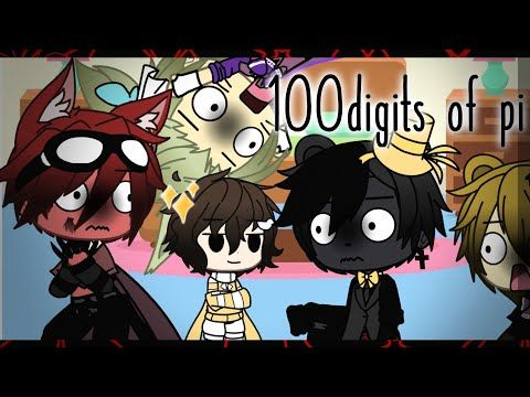 Chris Says 100 Digits Of Pi Fnaf Gacha Life Olaflena Youtube 100 Digits Of Pi Anime Fnaf Fnaf