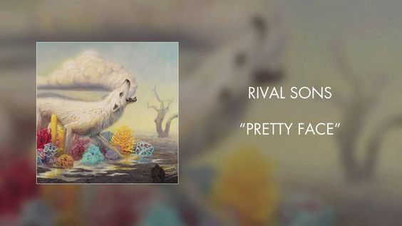 Rival Sons - Pretty Face