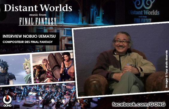 GONG [DISTANT WORLDS] - Rencontre avec Nobuo Uematsu, compositeur des Final Fantasy ! http://gong.fr