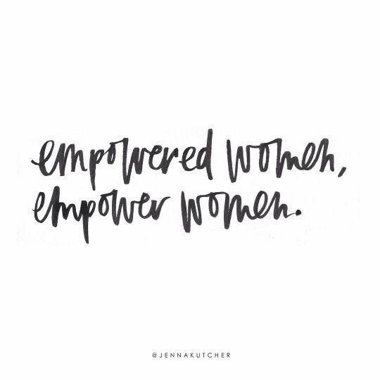 Empowered Women Empower Women Empowering Quotes Quotes To Live By Inspirational Words