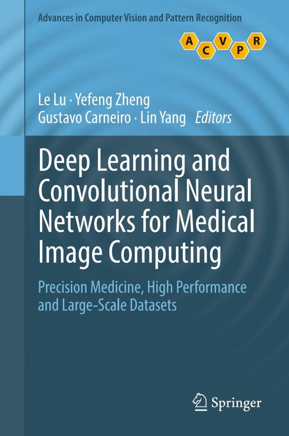 Deep Learning And Convolutional Neural Networks For Medical Image Computing Ebook