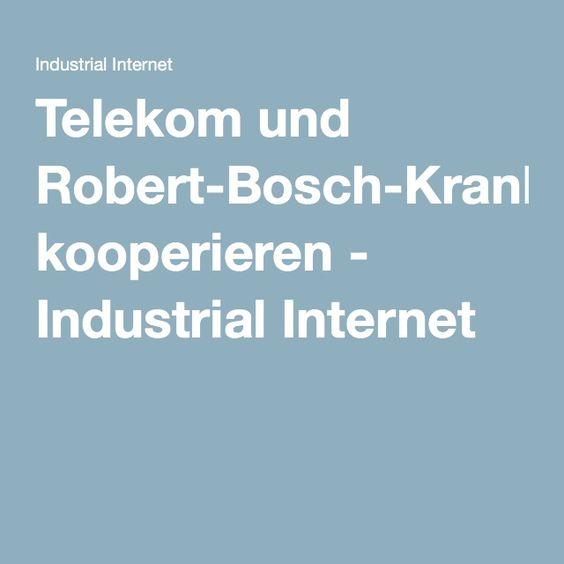 Telekom und Robert-Bosch-Krankenhaus kooperieren - Industrial Internet