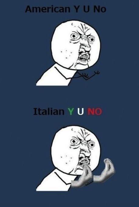 Y U No Meme Funny American Y U No, Itali...