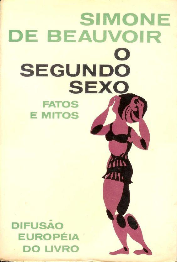 BEAUVOIR, Simone de. O Segundo Sexo 1, Fatos e mitos  http://jacifoiodiscovoador.blogspot.com.br/