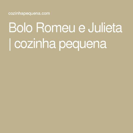 Bolo Romeu e Julieta | cozinha pequena