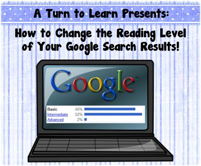 A Turn to Learn: How to Change the Reading Level of Your Google Search Results  WOW this really works.  Great step by step guide.  :D