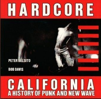 Hardcore California: A History of Punk and New Wave: