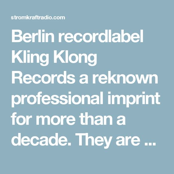Berlin recordlabel Kling Klong Records a reknown professional imprint for more than a decade. They are keen to deliver smokin hot chartkillers since 2005. | STROM:KRAFT