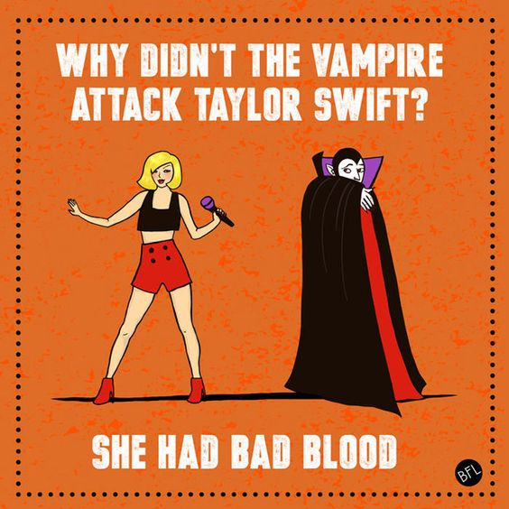 This one about Taylor Swift:   13 Halloween-Themed Dad Jokes That Are So Bad They're Actually Good