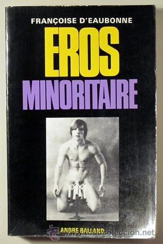 D'EAUBONNE, Françoise - EROS MINORITAIRE - Paris 1970 - 1ª ed. - Homosexualidad - Foto 1