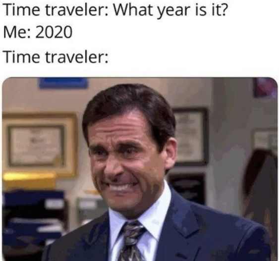Time Travel To 2020 Meme Fun To Be One Memes We Are The Mighty
