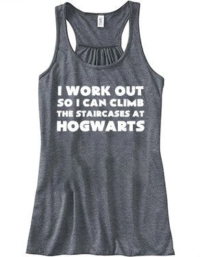 I Workout So I Can Climb The Staircases At Hogwarts Shirt - Workout Shirt - Running Tank Top - Crossfit Shirt For Women: