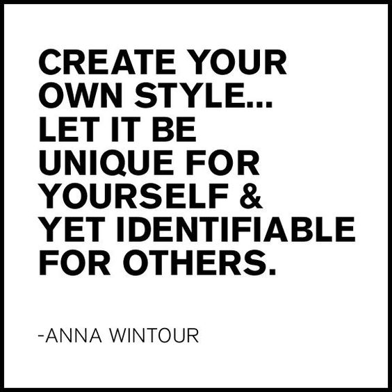 Inspirational Quotes Motivation: Create Your Own Style... Let It Be Unique For Yourself