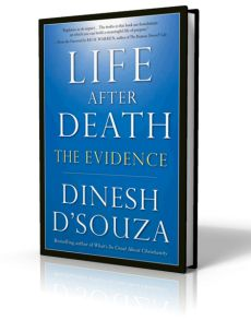 Life After Death: The Evidence - Dinesh D'Souza