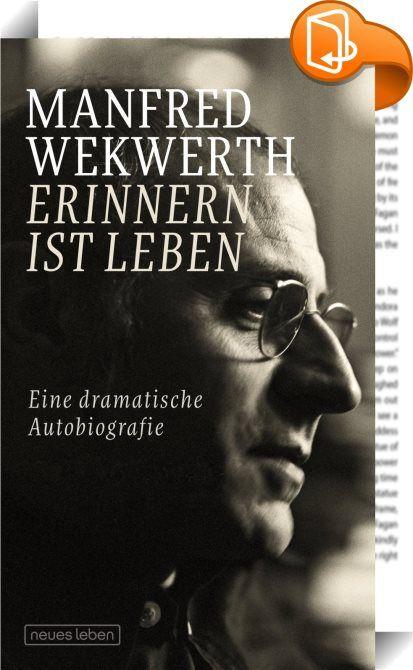 Erinnern ist Leben    ::  Manfred Wekwerth hat in seinem Leben viel gesehen, viel gearbeitet, viel bewegt. Er war auf den Bühnen Berlins und Europas unterwegs, inszenierte wichtige Stücke, ging produktive und streitbare Arbeitsbündnisse ein, verkehrte mit den Großen aus Kunst und Kultur. Seine Biografie ist eine Mentalitätsstudie, wesentlich von der politischen Teilung der Welt geprägt. Der Theaterregisseur entwirft ein intellektuelles Panorama der Jahre 1950 bis 2000. Es versteht sich...