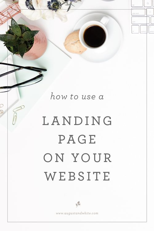 HOW TO USE A LANDING PAGE ON YOUR WEBSITE   August + White When I built my website, I needed a landing page (i.e. information page) where my clients could go quickly go to find information on my wedding and branding services. Formally, a landing page is a web page specifically designed for a single focused objective, often times for advertising purposes. However, I use it more as an information board for my clients to get as much detail as possible on one page.