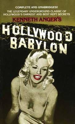 Hollywood Babylon: The Legendary Underground Classic of Hollywood's Darkest and Best Kept Secrets (Jul):