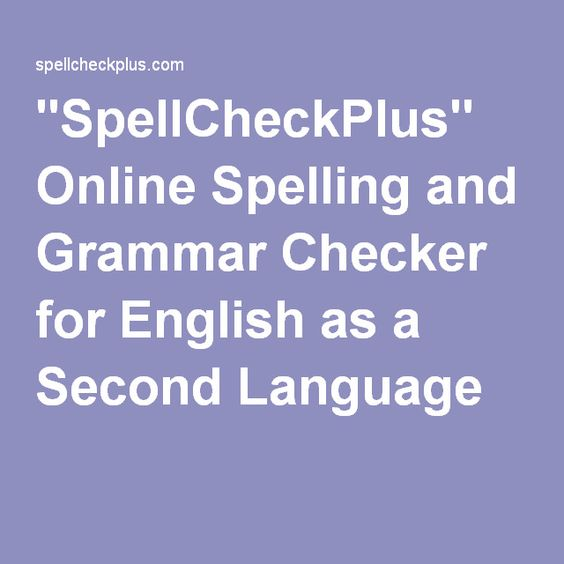 """""""SpellCheckPlus"""" Online Spelling and Grammar Checker for English as a Second Language"""