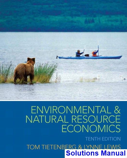 Environmental And Natural Resource Economics 10th Edition Tietenberg Solutions Manual Solutions Manual Test Bank Instant Download Economics Free Books Online Environment
