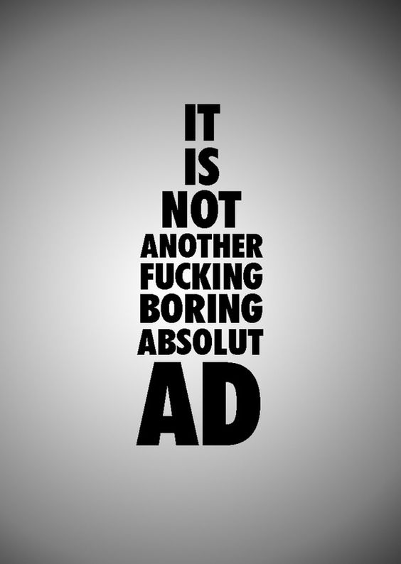 It is not another fucking boring absolut ad