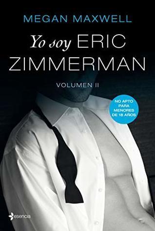 Descargar Libros Yo Soy Eric Zimmerman Vol Ii By Megan Maxwell Pdf Epub Descargar Pdf Yo Soy Er Livro Em Pdf Download De Livros Livros De Romance