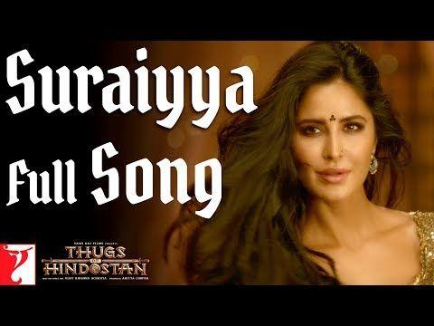 Katrina Kaif Hot In Suraiyaa Full Song In Hd From Movie Thugs Of Hindustan In Hd Songs Bollywood Songs Hollywood Songs