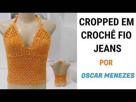 Cropped Em Croche Fio Jeans Por Oscar Menezes Youtube Em 2020