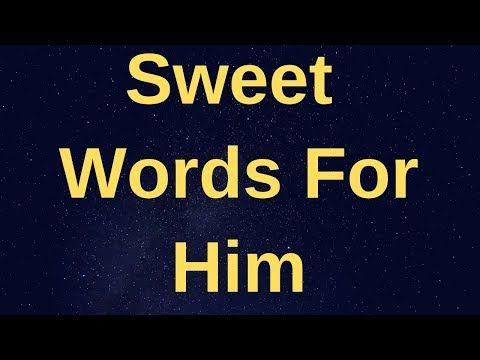 Sweet Words For Him 50 Deep And Long Love Messages For Him Cute