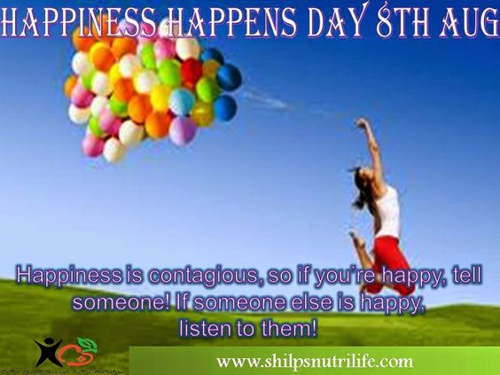happiness is contagious so if you are happy tell someone if someone else is happy listen to him - Happiness Happens Day Secret Society Of Happy People wallpapers images quotes and best wishes elegance-style.com #happiness