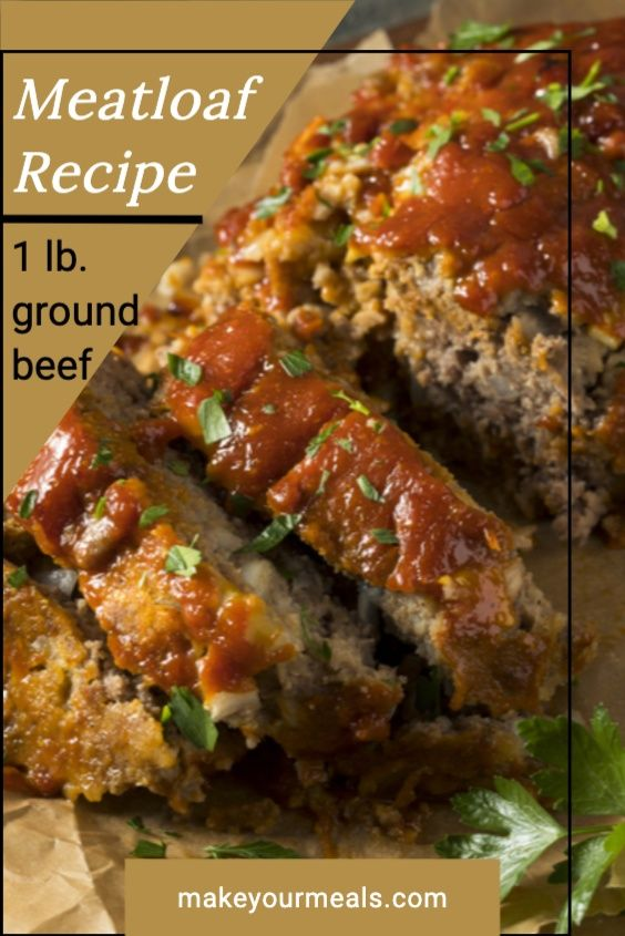 The Best Meatloaf Recipe Using One Pound Of Ground Beef Recipe Good Meatloaf Recipe Beef Recipes Easy Beef Meatloaf Recipes
