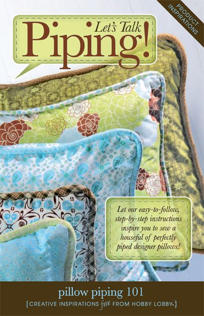 Pillow Piping 101: Let our easy-to-follow, step-by-step instructions inspire you to sew a houseful of perfectly piped designer pillows! Hobby Lobby Projects