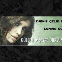 Ozan Çolakoglu feat Gülsen - Seyre Dursun Ask (DjEnis Çelik Remix) by DJENİS ÇELİK on SoundCloud