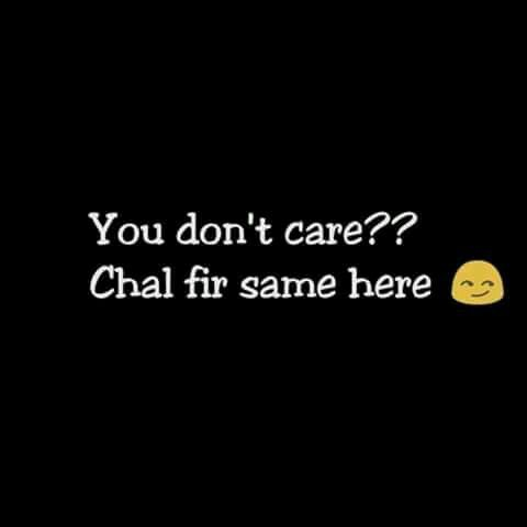If U Don T Care Then I Also Don T Care Reality Quotes Funny Attitude Quotes Words Quotes