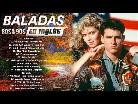 Las Mejores Baladas En Ingles De Los 80 Y 90 Romanticas Viejitas En Ingles 80 S Youtube Musica En Ingles Romantica Musica Baladas Del Recuerdo Baladas