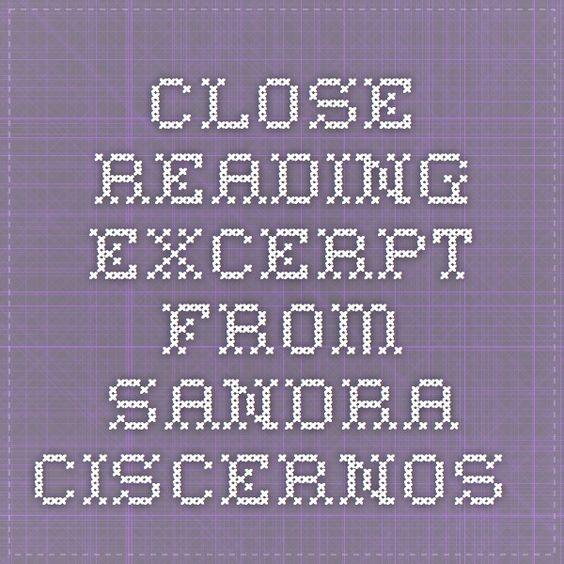 Close Reading excerpt from Sandra Ciscernos