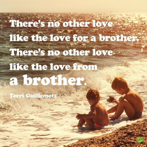 99 Siblings Quotes About The Bond Between Brothers Sisters Sibling Quotes Childhood Quotes Brothers And Sisters Day