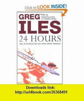 24 Hours (9782744147739) Greg Iles , ISBN-10: 2744147737  , ISBN-13: 978-2744147739 , ASIN: 0340770066 , tutorials , pdf , ebook , torrent , downloads , rapidshare , filesonic , hotfile , megaupload , fileserve