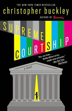 Supreme Courtship by Christopher Buckley.  A very smart novel.