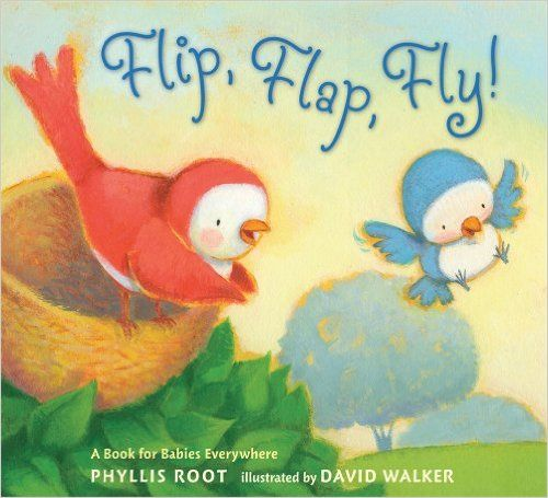Flip, Flap, Fly!: A Book for Babies Everywhere: Phyllis Root, David Walker: 9780763631093: Amazon.com: Books