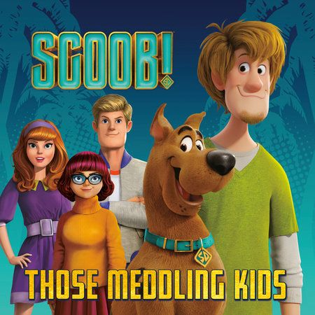 Scoob Those Meddling Kids Scooby Doo By Random House 9780593178669 Penguinrandomhouse Com Books In 2021 Scooby Doo Movie Scooby Doo Comedy Movies For Kids