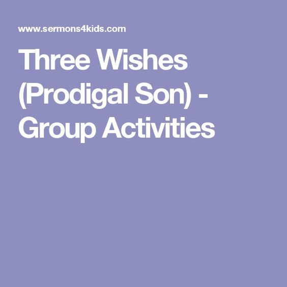 Three Wishes (Prodigal Son) - Group Activities