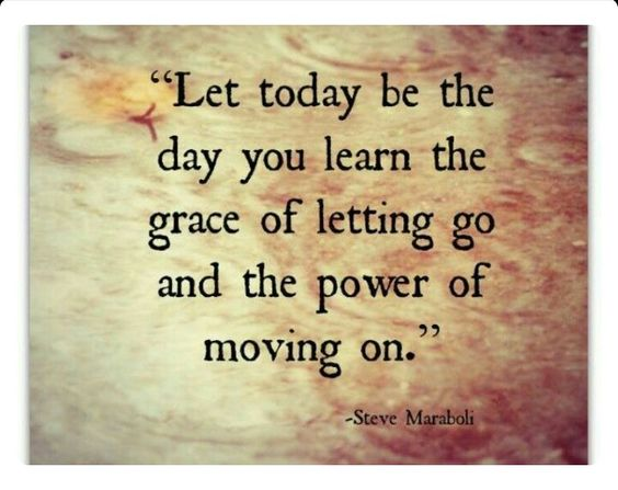 Let go. Move on. Grace and Power.
