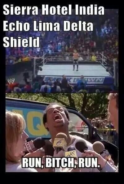Is The Shield!!! Ruuuuuunnnnnnn!!!!!