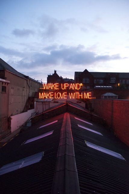 Wake Up and Make Love With Me (Neon Sign)