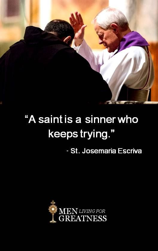 A Saint Is A Sinner Who Keeps Trying Catholic Quotes Saint Quotes Catholic
