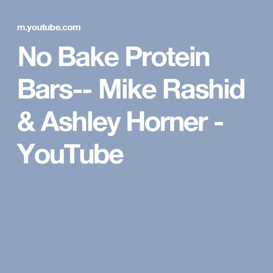 No Bake Protein Bars-- Mike Rashid & Ashley Horner - YouTube