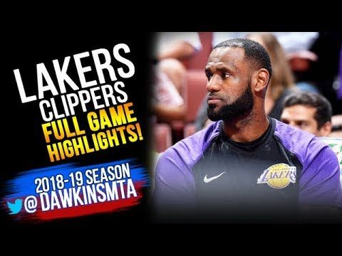 Los Angeles Lakers Vs Los Angeles Clippers Full Game Highlights October 6 2018 Freedawkins Nba Video Los Angeles Lakers Full Games