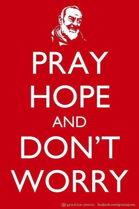 Image result for pray, hope, don't worry