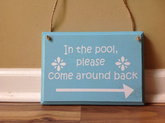 In the pool please come around back sign/Swimming pool sign/ Pool sign/Pool Party/ pool rules/ summer door/sign primitive wood hand painted