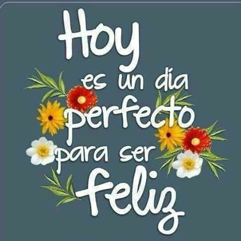 Frases Para Alegrar El Día Good Day Quotes Good Morning Flowers Love Messages